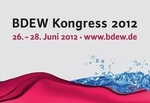 BDEW Kongress vom 26. bis 28. Juni 2012 in Berlin