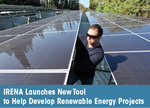 IRENA Launches New Tool to Help Develop Renewable Energy Projects