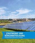 Kommunen, Stadtwerke und Bürger kooperieren erfolgreich bei Energieprojekten