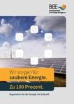 BEE-Argumente für eine Energie der Zukunft. Zu 100 Prozent