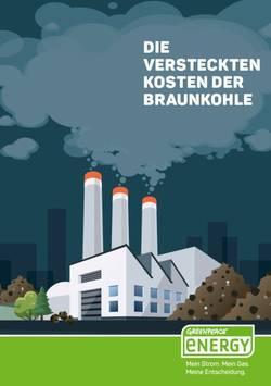 Billige deutsche Braunkohle? Nein, die versteckten Kosten durch Gesundheits-, Umwelt- und Klimaschäden belaufen sich auf jährlich fast 28 Milliarden Euro. (Grafik: Greenpeace Energy)